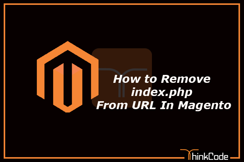 How to Remove index.php from url in magento
