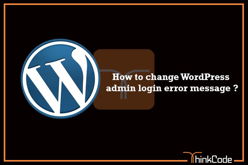 How to Fix WordPress admin login error message ?