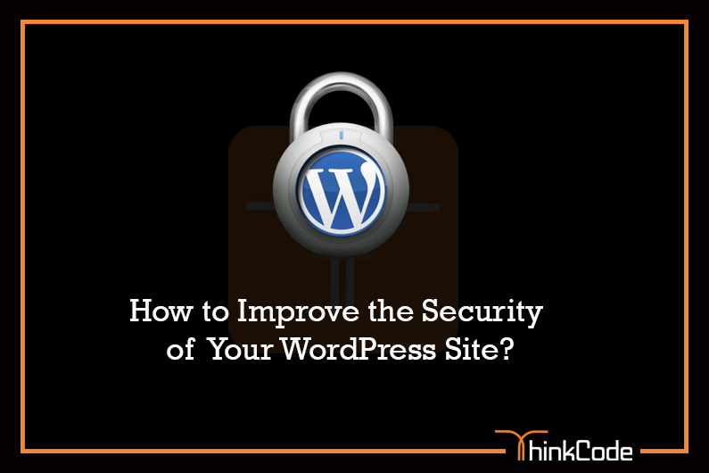 How to Improve the Security of Your WordPress Site?