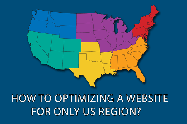 How to optimizing a website for only US region?