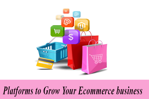 5 Platforms to Grow Your E-commerce business in 2015