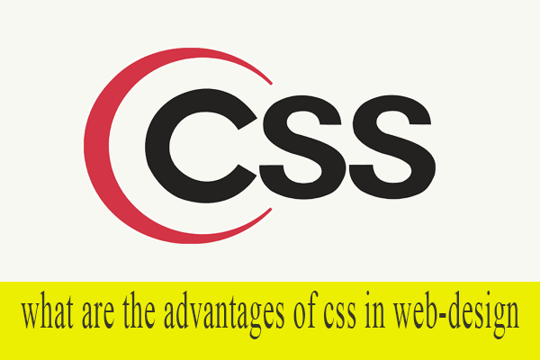 What are the Advantages of CSS in Web Design?