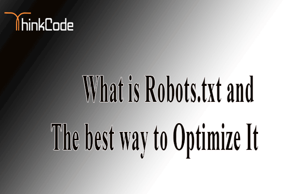 What is Robots.txt and The best way to Optimize It