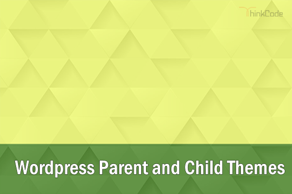 WordPress Parent and Child Themes