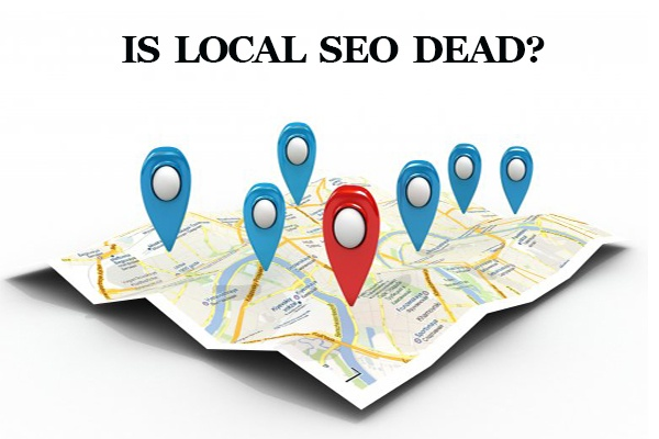 Is Local SEO Dead