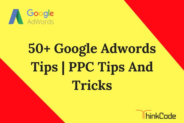50+ Google Adwords Tips | PPC Tips And Tricks | { PPC Secrets }