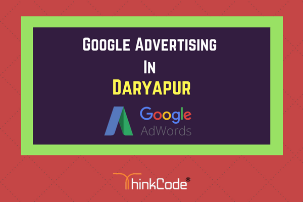 Google Advertising in Daryapur | Google Ads In Daryapur