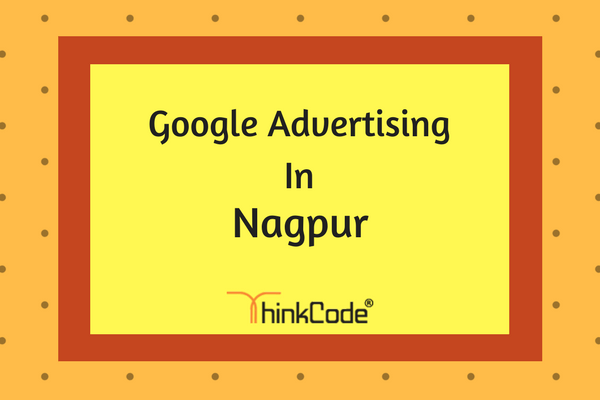 Google Advertising in Nagpur | Google Ads In Nagpur