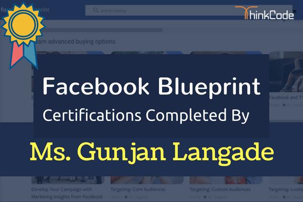 Facebook Blueprint Certification Completed By- Ms. Gunjan Langade