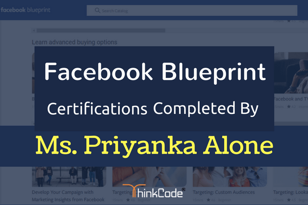 Facebook Blueprint Certification Completed By- Ms. Priyanka Alone